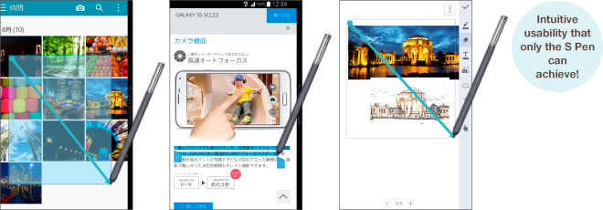 Intuitive usability that only the S Pen can achieve!